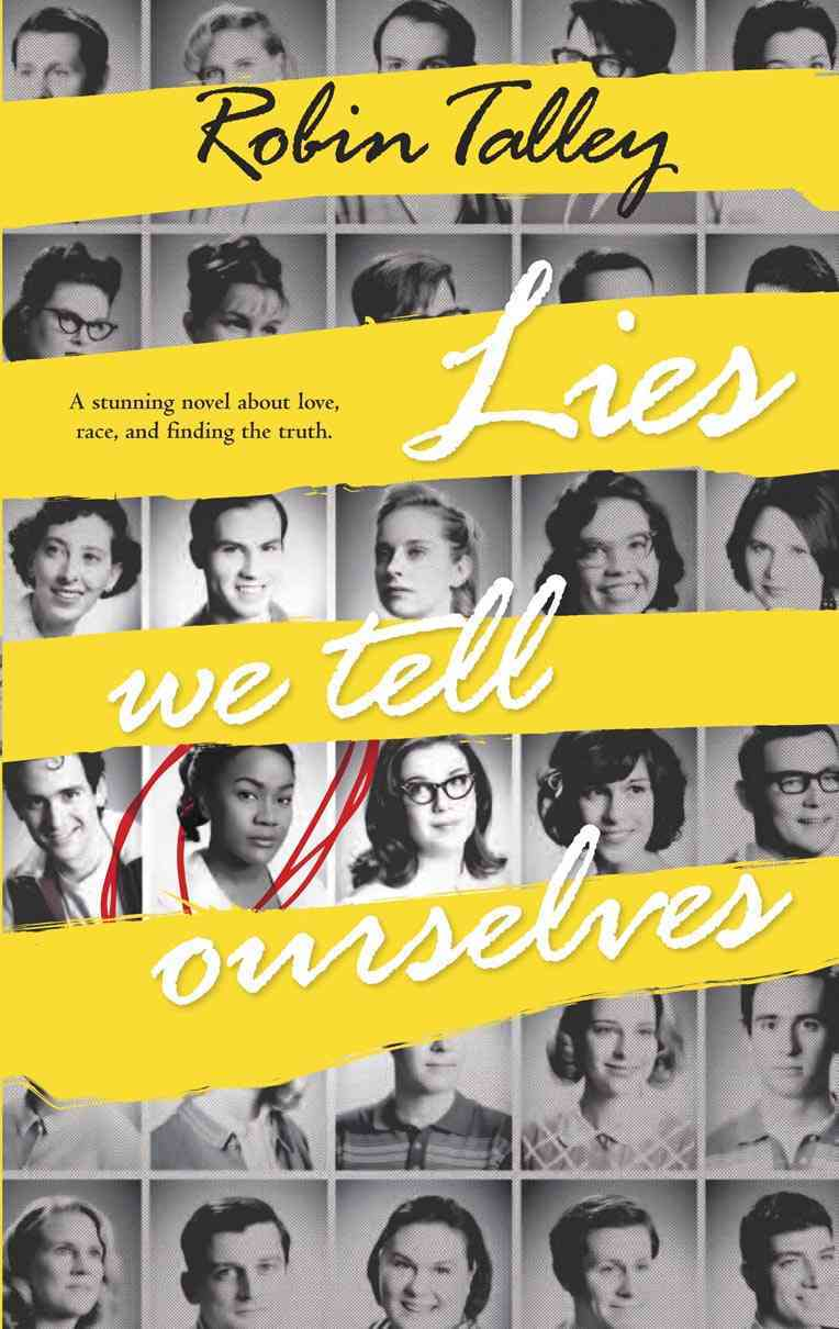 Lies We Tell Ourselves By Talley, Robin