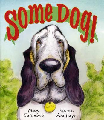Some Dog By Casanova, Mary/ Hoyt, Ard (ILT)