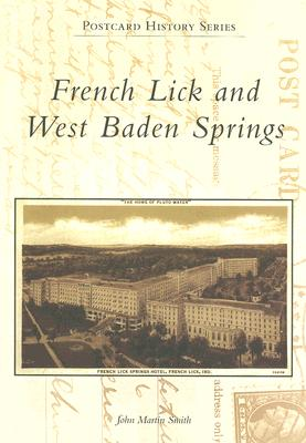 French Lick and West Baden Springs By Smith, John Martin